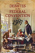 Debates in the Federal Convention of 1787 Volume 1 & 2 in the Same Book