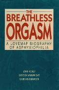 Breathless Orgasm A Lovemap Biogra