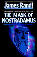Mask of Nostradamus The Prophecies of the Worlds Most Famous Seer