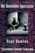 Invisible Spectator Paul Bowles