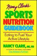 Nancy Clarks Sports Nutrition Guidebook 1st Edition
