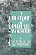 History Of Phallic Worship
