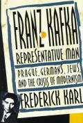 Franz Kafka Representative Man Prague Germans Jews & the Crisis of Modernism