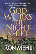 God Works The Night Shift