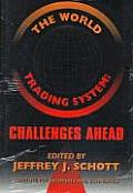 The World Trading System: Challenges Ahead