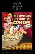 The Complete History of Comedy (Abridged)