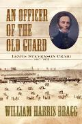 An Officer of the Old Guard: Lewis Stevenson Craig, 1807-1852