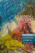Listening for God: Malamud, O'Connor, Updike, & Morrison
