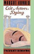 Exit Actors, Dying