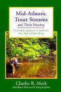 Mid Atlantic Trout Streams & Their Hatches Overlooked Angling in Pennsylvania New York & New Jersey