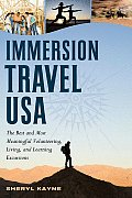 Immersion Travel USA The Best & Most Meaningful Volunteering Living & Learning Excursions