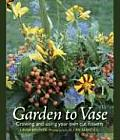 Garden to Vase Growing & Using Your Own Cut Flowers