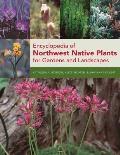 Encyclopedia of Northwest Native Plants for Gardens & Landscapes