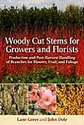 Woody Cut Stems for Growers & Florists How to Produce & Use Branches for Flowers Fruit & Foliage