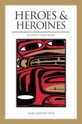 Heroes and Heroines: Tlingit-Haida Legend