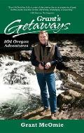 Grants Getaways 101 Oregon Adventures