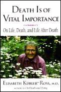 Death Is Of Vital Importance On Life