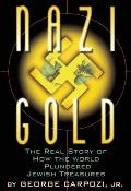 Nazi Gold The Real Story Of How Americ
