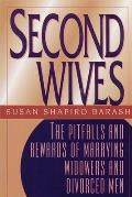 Second Wives The Pitfalls & Rewards Of M