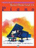 Alfred's Basic Piano Library||||Alfred's Basic Piano Library Recital Book, Bk 1A
