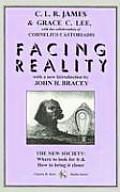 Facing Reality: The New Society: Where to Look for It & How to Bring It Closer