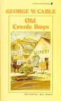 Old Creole Days A Story Of Creole Life