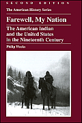 Farewell My Nation The American Indian & the United States in the Nineteenth Century