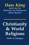 Christianity & World Religions Paths of Dialogue with Islam Hinduism & Buddhism