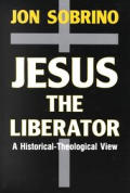 Jesus The Liberator A Historical Theolog
