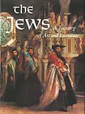 Jews A Treasury Of Art & Literature