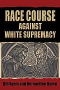 Race Course Against White Supremacy