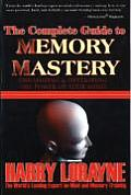 Complete Guide to Memory Mastery Organizing & Developing the Power of Your Mind