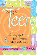 Being a Teen Words of Advice from Someone Whos Been There