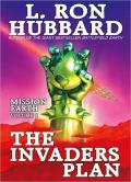 The Invaders Plan: Mission Earth 1