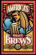 Americas Best Brews The Definitive Guide to More Than 375 Craft Beers from Coast to Coast