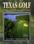 Texas Golf The Best Of The Lone Star Sta