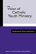Vision Of Catholic Youth Ministry