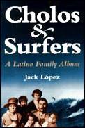 Cholos & Surfers Meditations Of A Latino