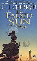The Faded Sun Trilogy: Kesrith / Shon'Jir / Kutath