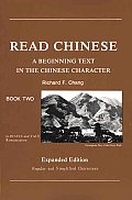 Read Chinese, Book Two: A Beginning Text in the Chinese Character