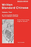 Written Standard Chinese, Volume Four: An Intermediate Reading Text for Modern Chinese