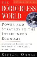 The Borderless World, REV Ed: Power and Strategy in the Interlinked Economy