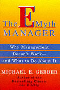 E Myth Manager Why Management Doesnt Wo