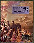 In Pursuit of Valis Selections from the Exegesis