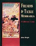 Firearms & Tackle Memorabilia A Collectors Guide