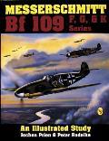 Messerschmitt Bf 109 F G K Series An Illustrated Study