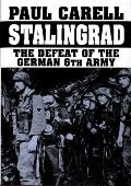 Stalingrad The Defeat of the German 6th Army