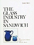The Glass Industry in Sandwich, Vol. I