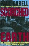 Scorched Earth The Russian German War 1943 1944