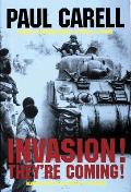 Invasion! They're Coming!: The German Account of the D-Day Landings and the 80 Days' Battle for France